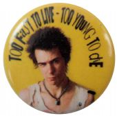Sex Pistols - 'Too Fast to Live' Button Badge